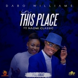 Dabo Williams - In This Place Ft. Naomi Classic
